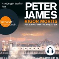 Rigor Mortis - Ein neuer Fall für Roy Grace (Gekürzte Fassung)