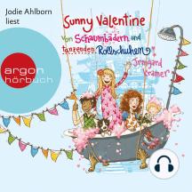 Sunny Valentine - Von Schaumbädern und tanzenden Rollschuhen (Ungekürzt)