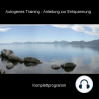 Autogenes Training - Anleitung zur Entspannung - Komplettprogramm