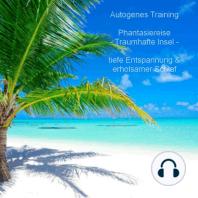 Autogenes Training - Phantasiereise - tiefe Entspannung & erholsamer Schlaf