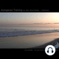 Autogenes Training vor dem Einschlafen - Anleitung