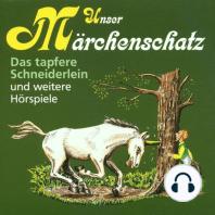 Unser Märchenschatz, Das tapfere Schneiderlein