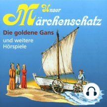 Unser Märchenschatz, Die goldene Gans