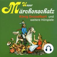 Unser Märchenschatz, König Drosselbart