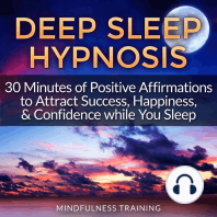 Deep Sleep Hypnosis: 30 Minutes of Positive Affirmations to Attract Success, Happiness, & Confidence While You Sleep