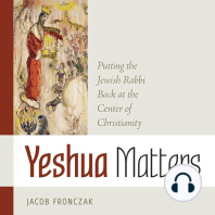Yeshua Matters: Putting the Jewish Rabbi Back at the Center of Christianity