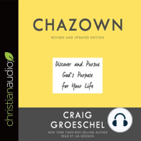 Chazown: Discover and Pursue God's Purpose for Your Life