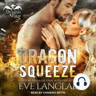 Dragon Squeeze