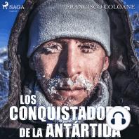 Los conquistadores de la Antártida