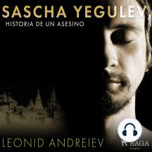 Sascha Yegulev, historia de un asesino