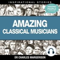 Amazing Classical Musicians