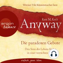 Anyway - Die paradoxen Gebote (Gekürzte Fassung)