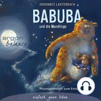 Babuba und die Mondlinge - Phantasiereisen zum Entspannen und Einschlafen (Gekürzte Fassung)