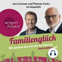 Familienglück - Wir packen das mit der Erziehung mal anders an!