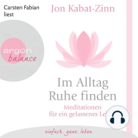 Im Alltag Ruhe finden - Meditationen für ein gelassenes Leben (Gekürzt)