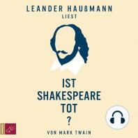 Ist Shakespeare tot?