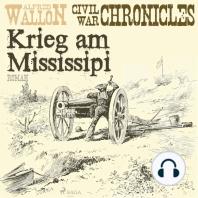 Krieg am Mississipi - Civil War Chronical 2 (Ungekürzt)