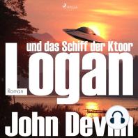 Logan und das Schiff der Ktoor (Ungekürzt)
