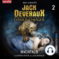 Nachtalb - Jack Deveraux Dämonenjäger 2 (Inszenierte Lesung)