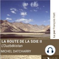 La route de la soie II