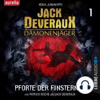 Pforte der Finsternis - Jack Deveraux Dämonenjäger, 1 (Inszenierte Lesung)
