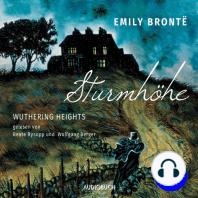 Sturmhöhe - Wuthering Heights, Teil 1 (Ungekürzte Lesung)