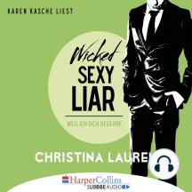 Wicked Sexy Liar - Weil ich dich begehre - Wild Seasons, Teil 4 (Ungekürzt)