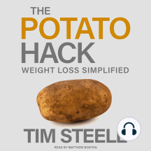 The Potato Hack: Weight Loss Simplified