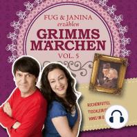 Fug und Janina lesen Grimms Märchen, Vol. 5