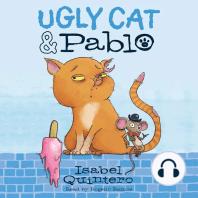 Ugly Cat & Pablo