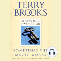 Sometimes the Magic Works: Lessons from a Writing Life