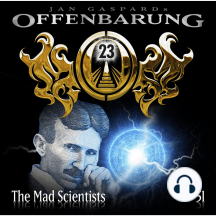 Offenbarung 23, Folge 51: The Mad Scientists