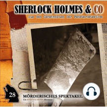 Sherlock Holmes & Co, Folge 28: Mörderisches Spektakel