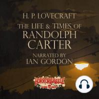 The Life & Times of Randolph Carter