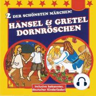 Hänsel & Gretel / Dornröschen