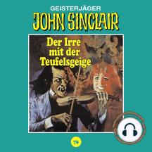 John Sinclair, Tonstudio Braun, Folge 76: Der Irre mit der Teufelsgeige. Teil 1 von 2 (Gekürzt)