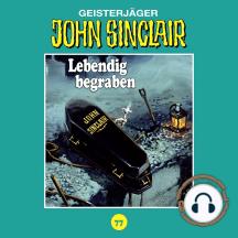 John Sinclair, Tonstudio Braun, Folge 77: Lebendig begraben. Teil 2 von 2 (Ungekürzt)