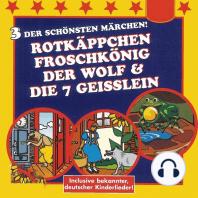 Rotkäppchen / Der Froschkönig / Der Wolf und die 7 Geißlein