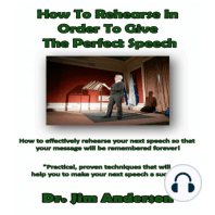 How to Rehearse in Order to Give the Perfect Speech