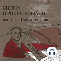 Chopin, o Poeta do Piano