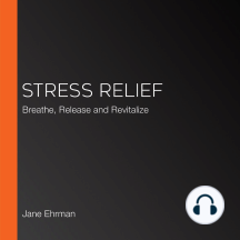 Stress Relief: Breathe, Release and Revitalize