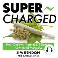Super-Charged: How Outlaws, Hippies, and Scientists Reinvented Marijuana