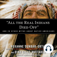 """""""All the Real Indians Died Off"""""""