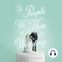 The People We Hate at the Wedding: A Novel