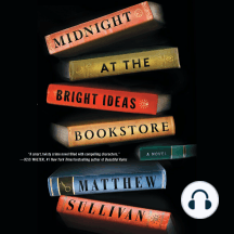 Midnight at the Bright Ideas Bookstore: A Novel