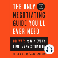 The Only Negotiating Guide You'll Ever Need: 101 Ways to Win Every Time in Any Situation, Revised and Updated