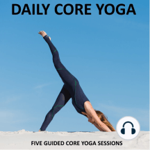 Daily Core Yoga: Five Guided Yoga Sessions for Core Strength