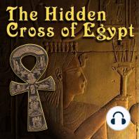 The Hidden Cross of Egypt