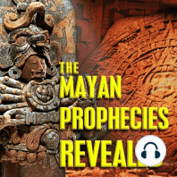 The Mayan Prophecies Revealed