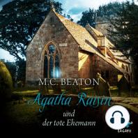 Agatha Raisin und der tote Ehemann